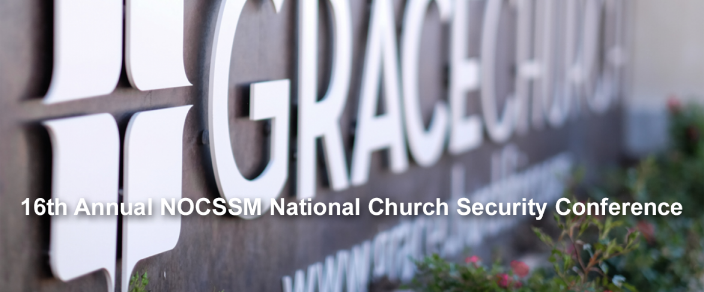 16TH ANNUAL NOCSSM NATIONAL CHURCH SECURITY CONFERENCE - Aug 7th and 8th 2020